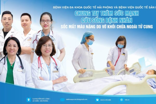 Chung tay thêm sức mạnh cứu sống bệnh nhân: Các bác sĩ Bệnh viện đa khoa Quốc tế Hải Phòng và Bệnh viện Quốc tế Sản Nhi Hải Phòng vừa kịp thời cứu sống bệnh nhân 23 tuổi sốc mất máu nặng do vỡ khối chửa ngoài tử cung